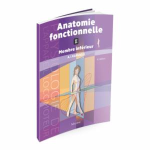Anatomie fonctionnelle - Tome 2 - Membre inférieur