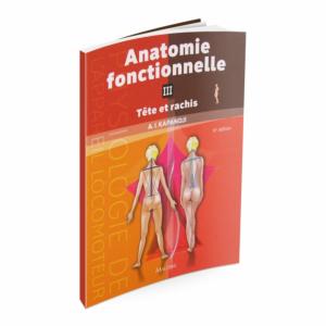 Anatomie fonctionnelle - Tome 3 - Tête et rachis